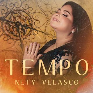 Baixar Música Gospel Tempo - Nety Velasco Mp3