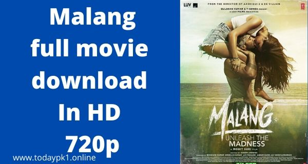 Malang New full Movie Download In HD 720p 2020