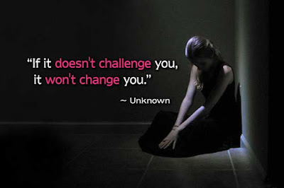 Famous Quotes About Life Changes: if it doesn't challenge you, it won't change you