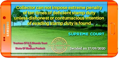 Collector can not impose extreme penalty of ten times of deficient stamp duty unless dishonest or contumacious intention of evading stamp duty is found