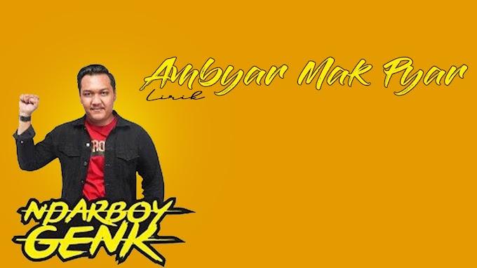 Ndarboy Genk - Ambyar Mak Pyar (Lirik)