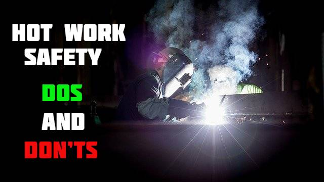 Hot Work welding cutting grinding Safety Dos and Don'ts and toolbox talk