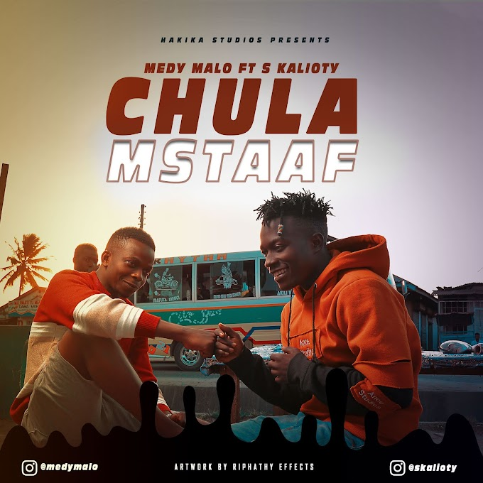 AUDIO | Medy Malo ft S Kalioty - Chula Mstaafu | free Download now