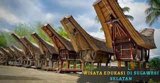 Wisata Edukasi di Sulawesi Selatan
