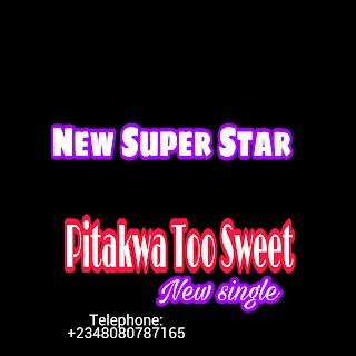Download Music: New Super Star - Pitakwa Too Sweet (Audio)