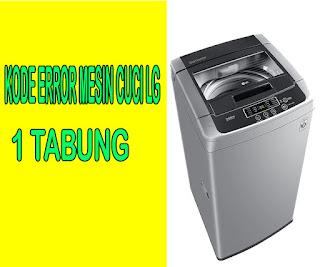 kode error mesin cuci lg, kode error mesin cuci lg 1 tabung