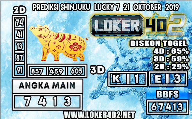 PREDIKSI TOGEL SHINJUKU LUCKY 7 POOLS LOKER4D2 21 OKTOBER 2019