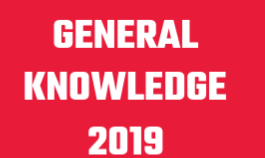 Latest General Knowledge 2019