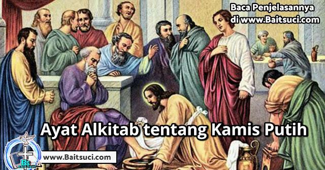 Ayat Alkitab Tentang Kamis Putih