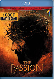 La Pasion De Cristo (The Passion of the Christ) (2004) [1080p BRrip] [Latino-Arameo] [LaPipiotaHD]