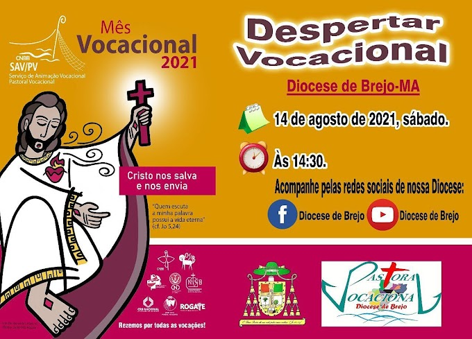 Participe do Despertar Vocacional  da Diocese de Brejo - MA hoje 14 de agosto de 2021.