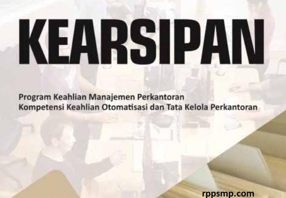 Rpp Kearsipan Kurikulum 2013 Revisi 2017/2018 dan Rpp 1 Lembar 2019/2020/2021 Kelas X Semester 1 dan 2