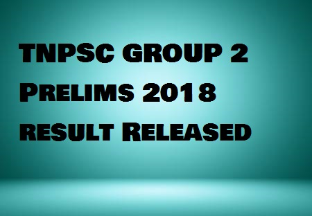 TNPSC Group 2 Prelims Exam 2018-Result Released!
