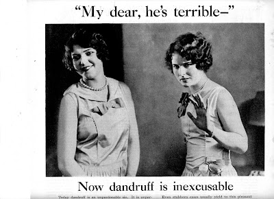 My dear, he's terrible -- Now dandruff is inexcusable