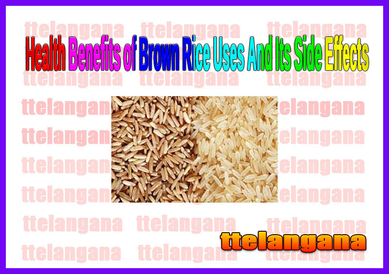 Health Benefits of Brown Rice Uses And Its Side Effects