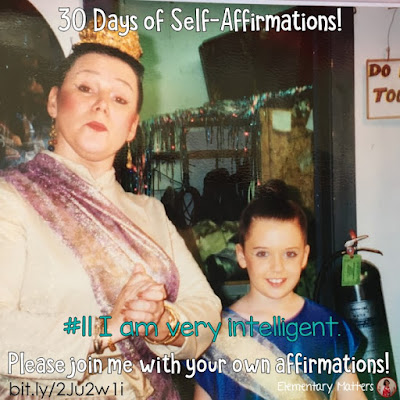 """30 Days of Self-Affirmations: Day 11: I am very intelligent! For 30 days, I will be celebrating my own """"new year"""" with self-affirmations. If you are interested in joining me, feel free to  write your own affirmations here, or  respond on my social media here: https://linktr.ee/elementarymatters"""