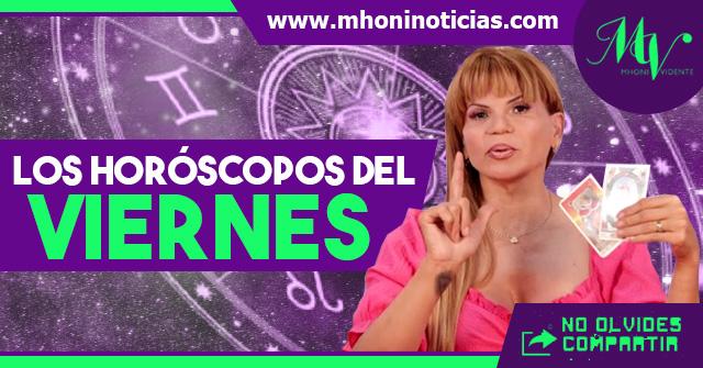 Los horóscopos del VIERNES 28 de MAYO del 2021 - Mhoni Vidente