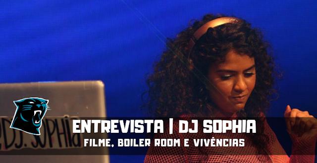 Entrevista | DJ Sophia conversa com NP sobre: filme, boiler room, vivências e muito mais
