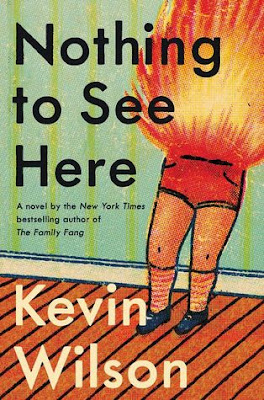 front cover of Nothing to See Here by Kevin Wilson