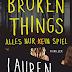 """""""Broken Things: Alles nur (k)ein Spiel"""" von Lauren Oliver"""