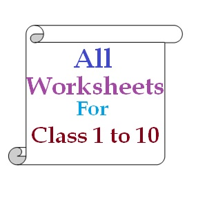 All Worksheets For Class 1 to 10
