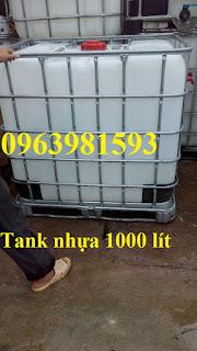 Bán Tank nhựa đựng hóa chất, bồn nhựa 1000 lít, bồn đựng nước giá rẻ