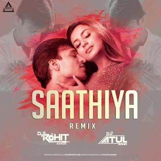 SAATHIYA (REMIX) - DJ ROHIT SHARMA X DJ ATUL RANA