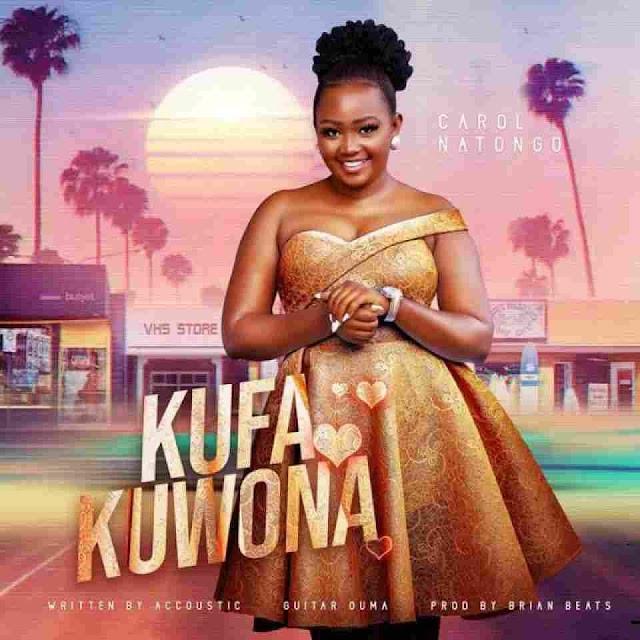 Carol Nantongo ~ Kufa Kuwona [DOWNLOAD AUDIO MP3]