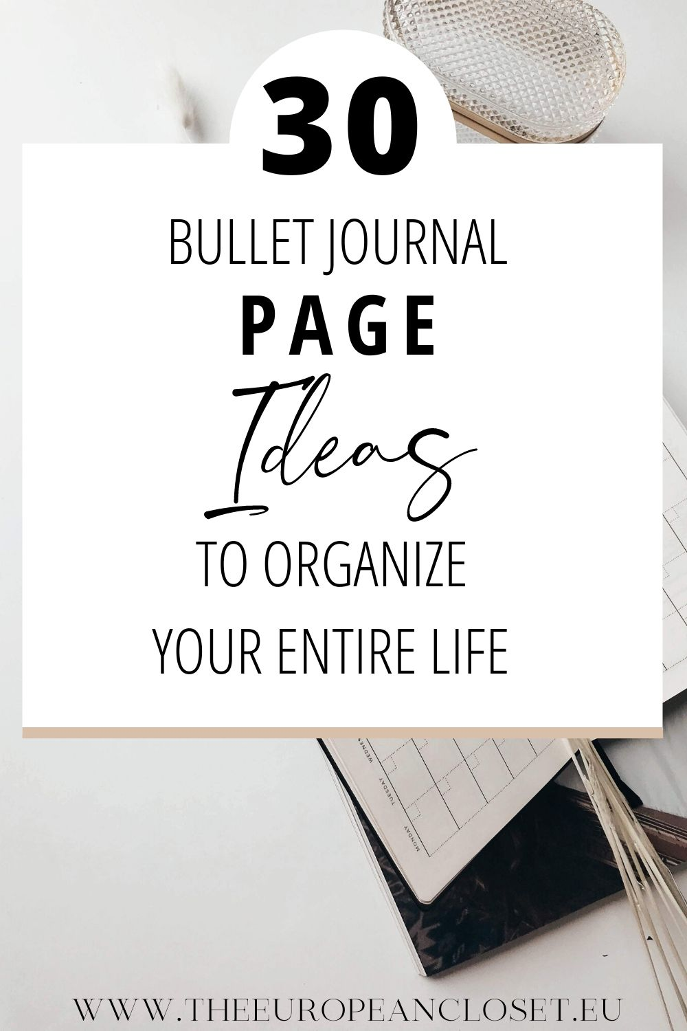 I've gathered here a list of other pages you can make on your bullet journal that will help you get every aspect of your life organized.