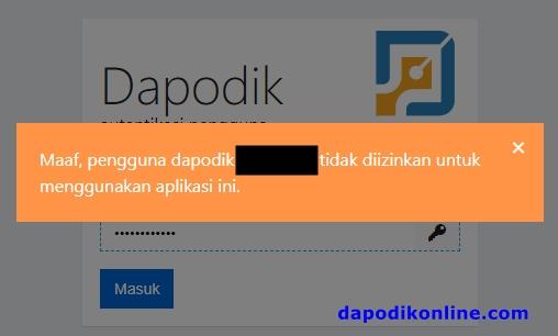 Cara Mengatasi Maaf Pengguna Dapodik Tidak Diizinkan Menggunakan Aplikasi Ini
