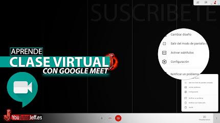 Como Crear Clase Virtual con Google Meet