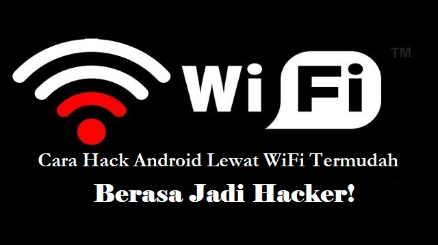 Cara Hack Android Lewat WiFi