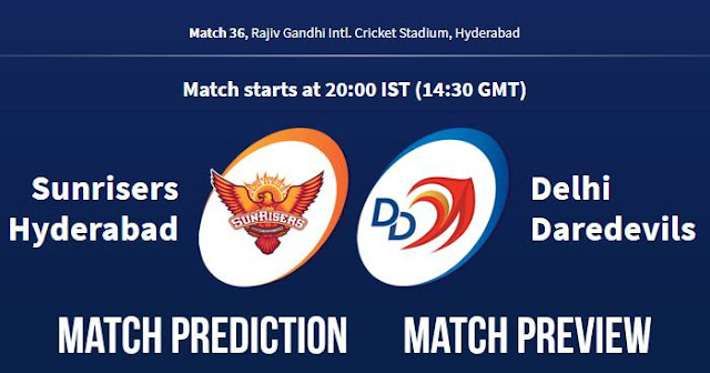 IPL 2018 Match 36 SRH vs DD Match Prediction, Preview and Head to Head Who Will Win