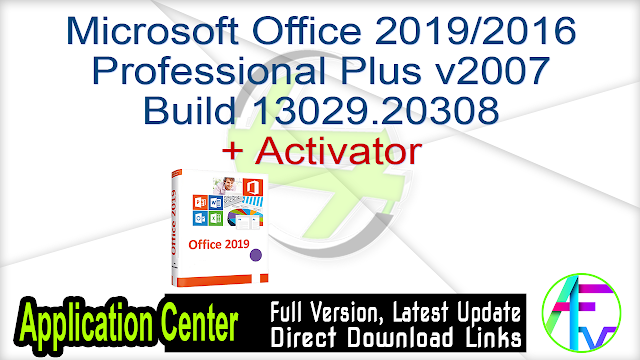 Microsoft Office 2019-2016 Professional Plus v2007 Build 13029.20308 + Activator