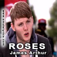 Roses Lyrics - James Arthur