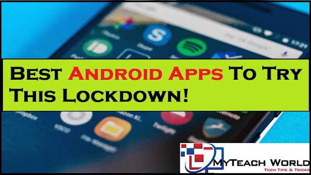 10 Best Android Apps To Try This Lockdown! 2020  You Cannot Miss