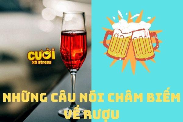 Top câu nói châm biếm về rượu ý nghĩa, thâm thúy