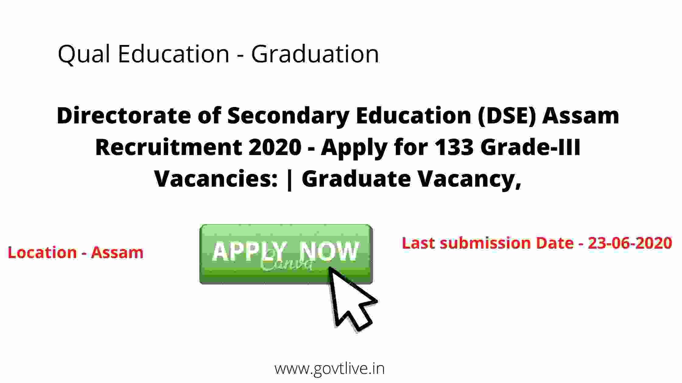 Directorate of Secondary Education (DSE) Assam Recruitment 2020 - Apply for 133 Grade-III Vacancies: | Graduate Vacancy,