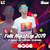 Folk Mashup 2019 Ft.Parvez (Hit Love Mix) DJ AR RoNy