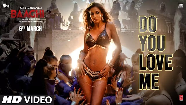Do You Love Me Lyrics – Baaghi 3 - Lyrics And Reviews