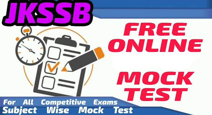 JKSSB SUBJECT WISE FREE MOCK TEST WITH 0.25 NEGATIVE MARKS
