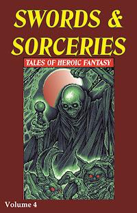 Swords & Sorceries: Tales of Heroic Fantasy Volume 4