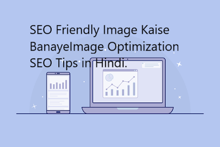 Guys aaj ke is post me mai aapko Bataunga ki aap apni website Me lagne Wale Image ko SEO image Friendly Kaise Banaye?  Image Optimization SEO Tips in Hindi. Agar aap apne website par aur jyda Traffic Lana chahte hai toh aapko apne Image ki seo par Dhyaan dena chahiye ,Agar aap apne Blog Ke Image ko seo Friendly Bnate Hai toh aapke Blog par Aur jyda traffic Aa skti hai . Bus aapko SEO Friendly IMAGE Bnane me kuch Baato ka dhyaan rakhna hai . Aaj Ke article Me Hum yahi discuss Krenge .