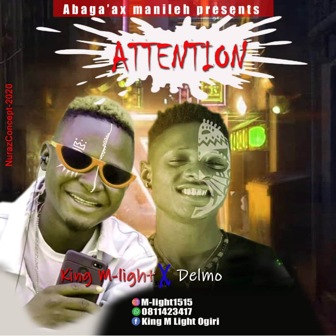 Music: King M-Light X Delmo – Attention #Arewapublisize