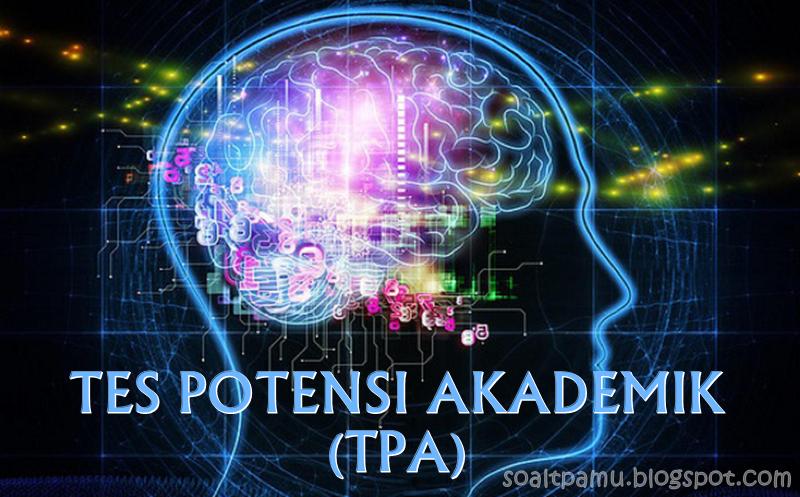 Apa itu Tes Potensi Akademik (TPA) dan Manfaatnya, Definisi TPA, Manfaat TPA, Pengertian dari Test Potensi Akademik, TPA CPNS, TPA BUMN, TPA Universitas, Perguruan Tinggi
