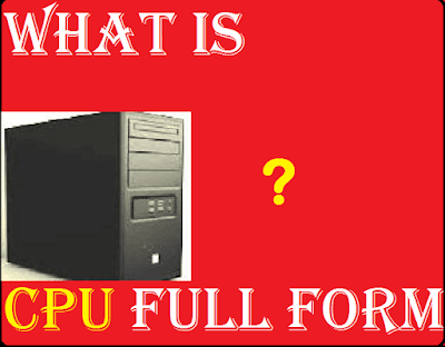 what is cpu full form