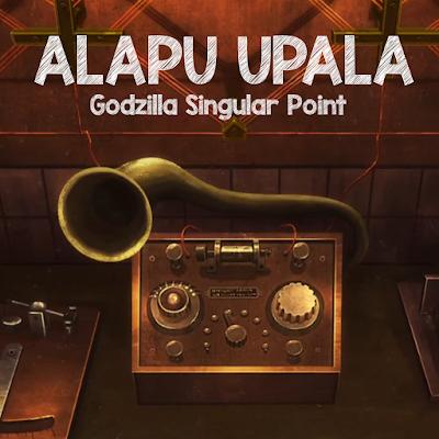 Godzilla Singular Point Alapu Upala