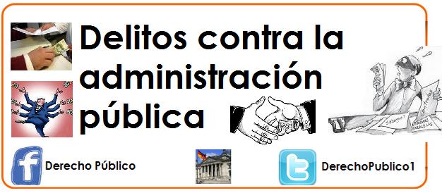 Derecho p blico delitos contra la administraci n p blica for Que es una oficina publica