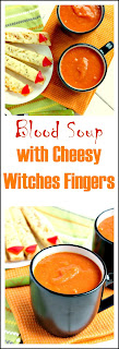 Blood Soup with Cheesy Witches Fingers