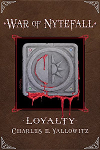 Loyalty (War of Nytefall Book 1) by Charles E. Yallowitz